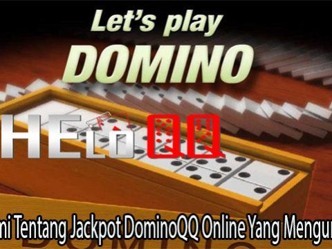 Memahami Tentang Jackpot DominoQQ Online Yang Menguntungkan
